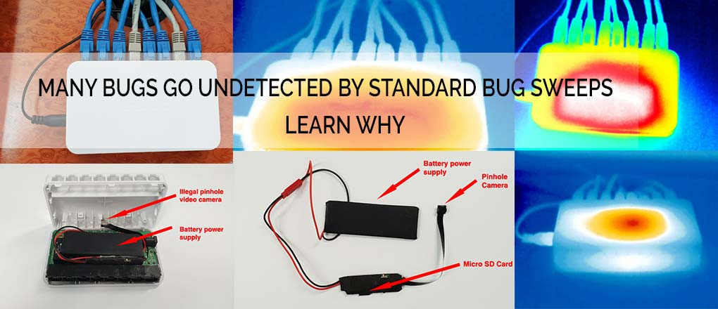 MANY BUGS GO UNDETECTED BY STANDARD BUG SWEEPS – LEARN WHY